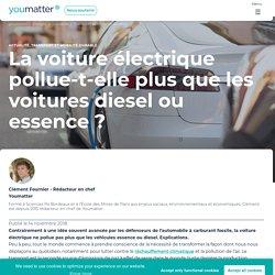 La voiture électrique pollue-t-elle plus que les voitures diesel ou essence ?