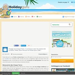 Voyage aux Cinque Terre : 5 ou 8 jours avec Vol, Voiture de Location, Hôtel, Demi Pension et Visites pour 259€ !