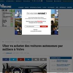 Uber va acheter des voitures autonomes par milliers à Volvo