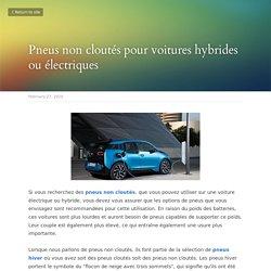 Pneus non cloutés pour voitures hybrides ou électriques