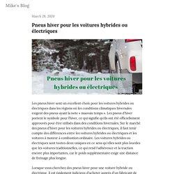 Pneus hiver pour les voitures hybrides ou électriques — Mike's Blog