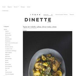 Tajine de volaille, safran, olives vertes, citron - Dinette Magazine