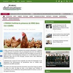 MAROC DIPLOMATIQUE 18/02/16 L'ONSSA Confirme la présence de H9N2 dans nos volailles