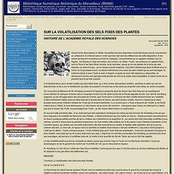 SUR LA VOLATILISATION DES SELS FIXES DES PLANTES - Bibliothèque numérique alchimique du Merveilleux (BNAM)