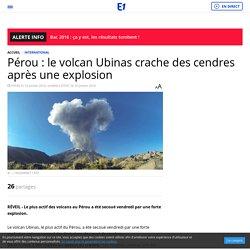 Pérou : le volcan Ubinas crache des cendres après une explosion