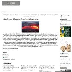 volcan d'Hawaï : le lac de lave du cratère du Kilauea pousse !