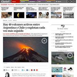Hay 40 volcanes activos entre Argentina y Chile y explotan cada vez más seguido