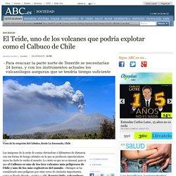 El Teide, uno de los volcanes que podría explotar como el Calbuco de Chile