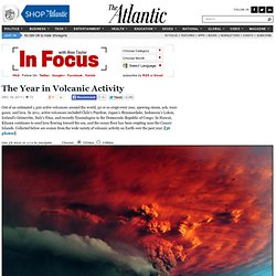 The Year in Volcanic Activity - Alan Taylor - In Focus