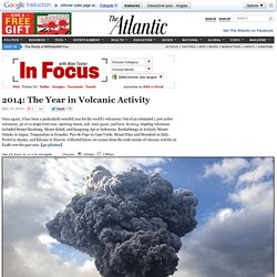 2014: The Year in Volcanic Activity - In Focus