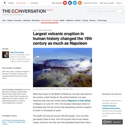 Largest volcanic eruption in human history changed the 19th century as much as Napoleon