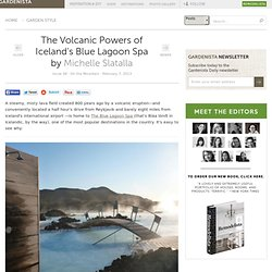 The Volcanic Powers of Iceland's Blue Lagoon Spa Gardenista