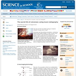 The secret life of volcanoes: using muon radiography