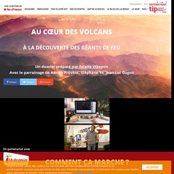 Au coeur des volcans - L'Esprit Sorcier - Dossier #9
