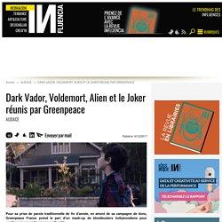 Dark Vador, Voldemort, Alien et le Joker réunis par Greenpeace