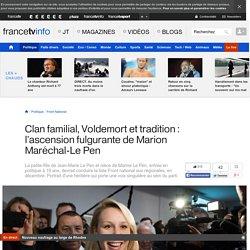 Clan familial, Voldemort et tradition : l'ascension fulgurante de Marion Maréchal-Le Pen