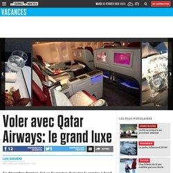 Voler avec Qatar Airways: le grand luxe