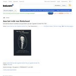 Aan het volk van Nederland, Johan Derk van der Capellen tot den Pol & J.D....