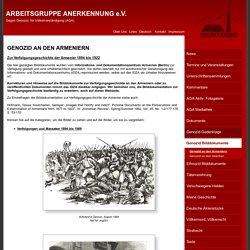 Genozid an den Armeniern - ARBEITSGRUPPE ANERKENNUNG - GEGEN GENOZID, FÜR VÖLKERVERSTÄNDIGUNG (AGA)