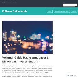 Volkmar Guido Hable announces 8 billion USD investment plan – Volkmar Guido Hable