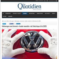 Volkswagen veut devenir «leader mondial» de l'électrique d'ici 2025