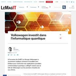 Volkswagen investit dans l'informatique quantique