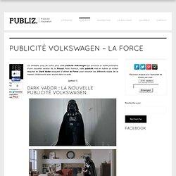 Publicité Volkswagen – La force