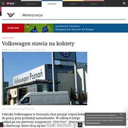 30 I: Volkswagen stawia na kobiety