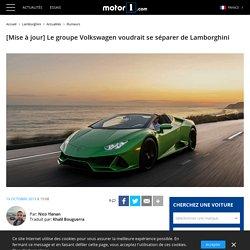 [Mise à jour] Le groupe Volkswagen voudrait se séparer de Lamborghini