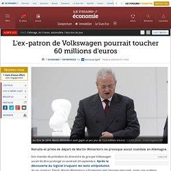 L'ex-patron de Volkswagen pourrait toucher 60millions d'euros