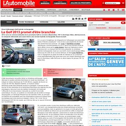 Volkswagen Golf hybride rechargeable - Essai Volkswagen Golf hybride rechargeable: La Golf 2013 promet d'être branchée - Essais