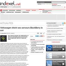 Volkswagen éteint ses serveurs BlackBerry le soir