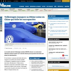 Volkswagen inaugure sa 20ème usine en Chine qui frôle les surcapacités