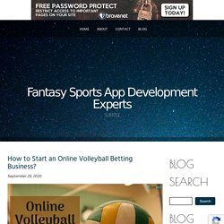 How to Start an Online Volleyball Betting Business?