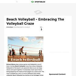 Embracing The Volleyball Craze