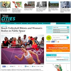 Beach Volleyball Bikinis and Women's Bodies in Public Space - Politics - The Atlantic Cities - Vimperator