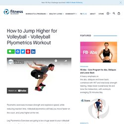How to Jump Higher for Volleyball - Volleyball Plyometrics Workout