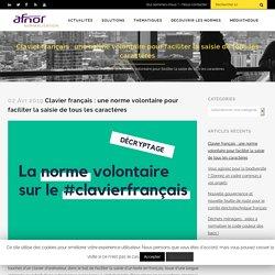 Clavier français : une norme volontaire pour faciliter la saisie de tous les caractères