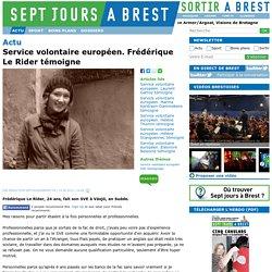Service volontaire européen. Frédérique Le Rider témoigne
