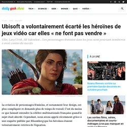 """Ubisoft a volontairement écarté les héroïnes de jeux vidéo car elles """"ne font pas vendre"""""""