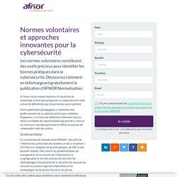 Normes volontaires et approches innovantes pour la cybersécurité