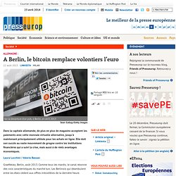 Allemagne : A Berlin, le bitcoin remplace volontiers l'euro