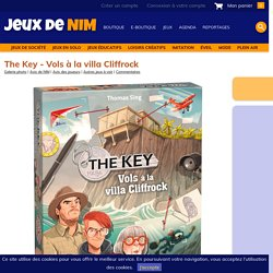 The Key - Vols à la villa Cliffrock: jeu de société chez Jeux de NIM