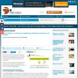 Projet Voltaire : un site et une application mobile pour améliorer son français