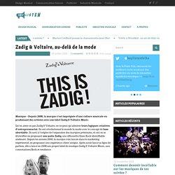 Zadig & Voltaire, au-delà de la mode - Hey ListenHey Listen