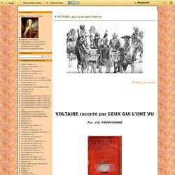 VOLTAIRE, par ceux qui l'ont vu - Monsieur de Voltaire