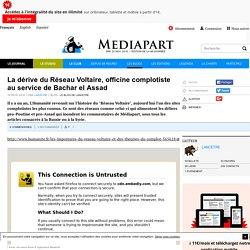 La dérive du Réseau Voltaire, officine complotiste au service de Bachar el Assad