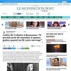 """Lettre de Voltaire à Rousseau: """"Il prend envie de marcher à quatre pattes quand on lit votre ouvrage"""""""