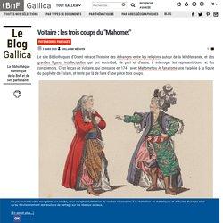 """Voltaire : les trois coups du """"Mahomet"""""""