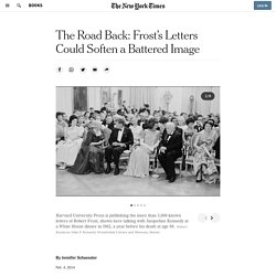 Volume of Robert Frost's Letters Renews Debate About His Character